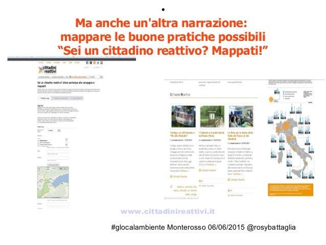 """#glocalambiente Monterosso 06/06/2015 @rosybattaglia  Ma anche un'altra narrazione: mappare le buone pratiche possibili """"..."""
