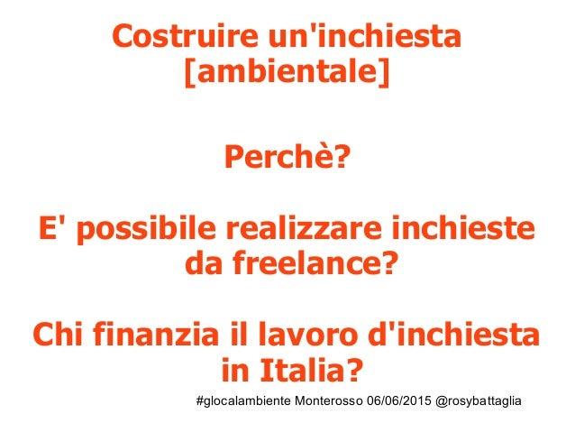 #glocalambiente Monterosso 06/06/2015 @rosybattaglia Costruire un'inchiesta [ambientale] Perchè? E' possibile realizzare i...