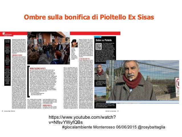 #glocalambiente Monterosso 06/06/2015 @rosybattaglia Brescia: quelle analisi non aggiornate... Ottobre 2013 Con una richie...