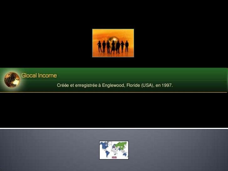 Créée et enregistrée à Englewood, Floride (USA), en 1997.
