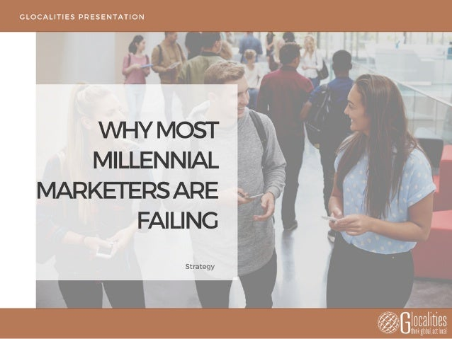 """THIS PRESENTATION IS A SUMMARY OF THE ARTICLE: �� """"WHY MOST MILLENNIAL MARKETERS ARE FAILING"""". A NEW SERIES OF ARTICLES TO..."""