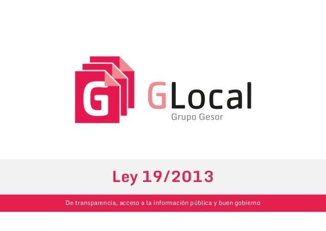 De transparencia, acceso a la información pública y buen gobierno Ley 19/2013