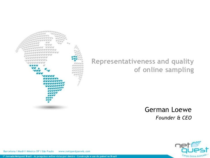 Representativeness and qualityof online sampling<br />German Loewe<br />Founder & CEO<br />