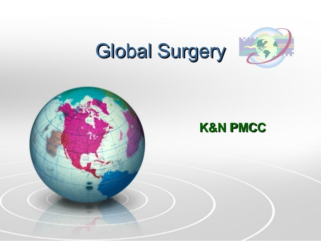Global SurgeryGlobal Surgery K&N PMCCK&N PMCC