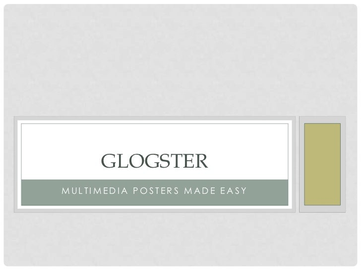 Multimedia Posters Made Easy<br />Glogster<br />