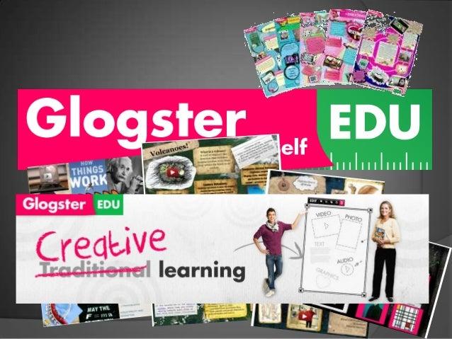 Was ist GLOGSTER EDU? Das Webservice GLOGSTER stellt LehrerInnen und SchülerInnen ein einfach zu bedienendes Tool zum Erst...