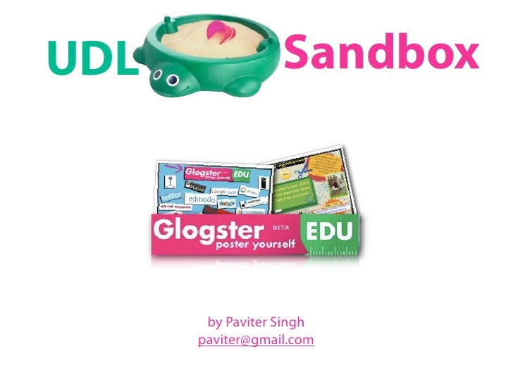 UDL               Sandbox            by Paviter Singh       paviter@gmail.com