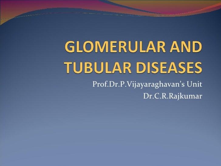 Prof.Dr.P.Vijayaraghavan's Unit Dr.C.R.Rajkumar