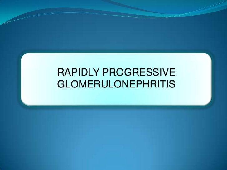 RAPIDLY PROGRESSIVEGLOMERULONEPHRITIS