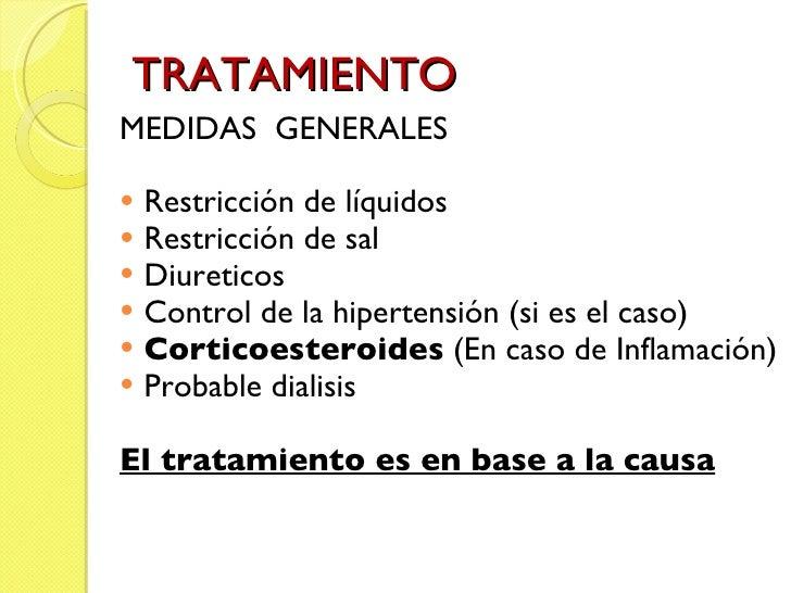 TRATAMIENTO <ul><li>MEDIDAS  GENERALES </li></ul><ul><li>Restricción de líquidos </li></ul><ul><li>Restricción de sal </li...