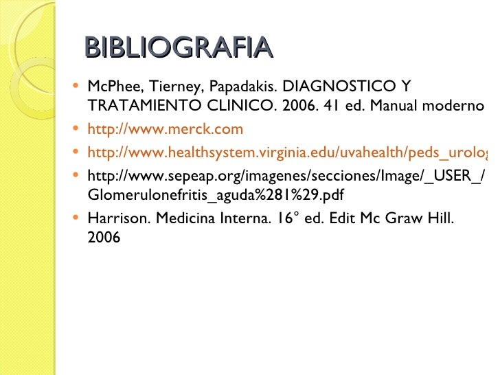 BIBLIOGRAFIA <ul><li>McPhee, Tierney, Papadakis. DIAGNOSTICO Y TRATAMIENTO CLINICO. 2006. 41 ed. Manual moderno </li></ul>...