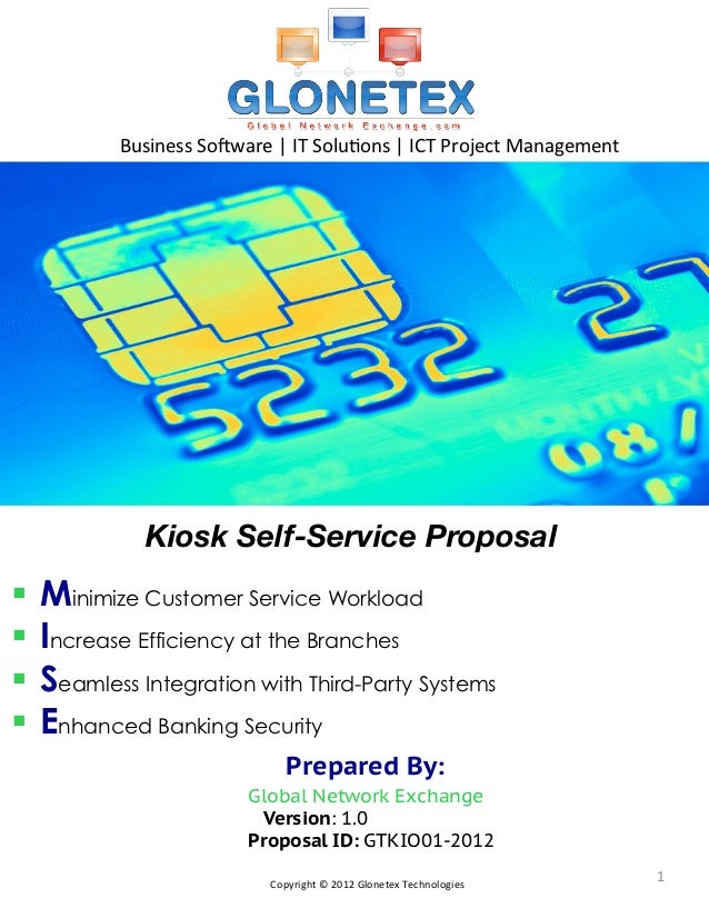 Business	  So*ware	  |	  IT	  Solu2ons	  |	  ICT	  Project	  Management	                Kiosk Self-Service Proposal§  Min...