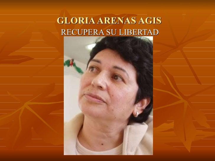 GLORIA ARENAS AGIS RECUPERA SU LIBERTAD
