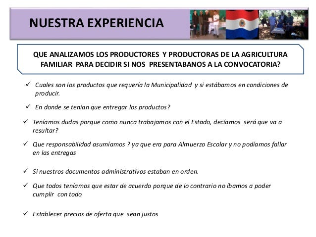 NUESTRA EXPERIENCIA QUE ANALIZAMOS LOS PRODUCTORES Y PRODUCTORAS DE LA AGRICULTURA FAMILIAR PARA DECIDIR SI NOS PRESENTABA...