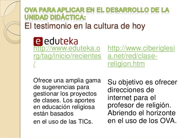 El testimonio en la cultura de hoy http://www.eduteka.o http://www.ciberiglesi rg/tag/inicio/recientes a.net/red/clase/ re...