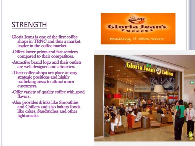 gloria jeans external environment Gloria jean's coffee: business analysis 2661 words jan 9th, 2018 11 pages it caters a friendly and comfortable environment and sells hand-crafted signature cold and hot coffee drinks, specialty teas, variety of single origins, traditional espresso drinks, and estate and blend whole-bean coffees.