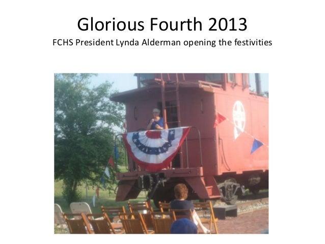 Glorious Fourth 2013 FCHS President Lynda Alderman opening the festivities