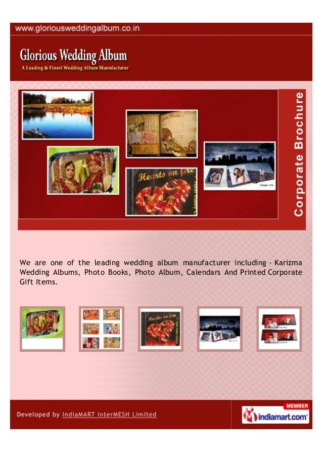 We are one of the leading wedding album manufacturer including - KarizmaWedding Albums, Photo Books, Photo Album, Calendar...