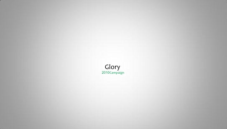Glory 2010Campaign