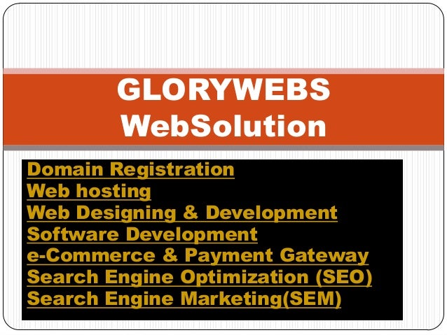 Domain Registration Web hosting Web Designing & Development Software Development e-Commerce & Payment Gateway Search Engin...