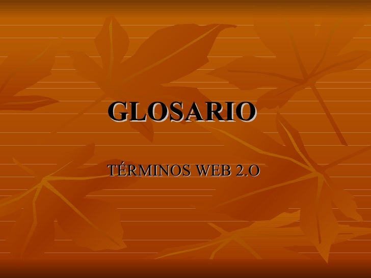 GLOSARIO  TÉRMINOS WEB 2.O