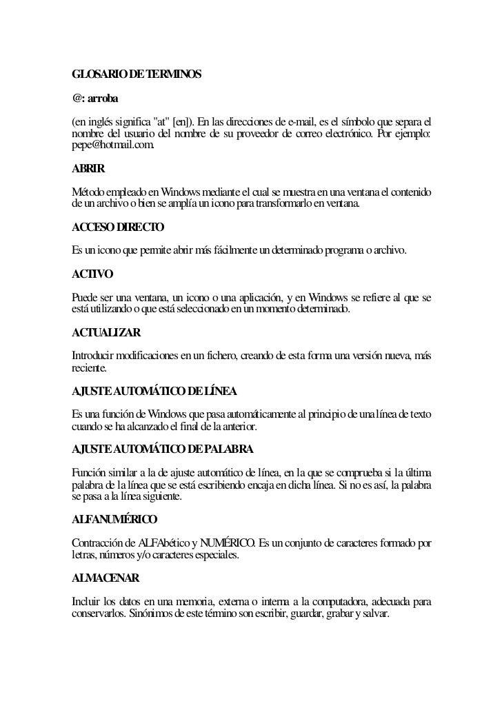 """GLOSARIO DE TERMINOS@: arroba(en inglés significa """"at"""" [en]). En las direcciones de e-mail, es el símbolo que separa elnom..."""