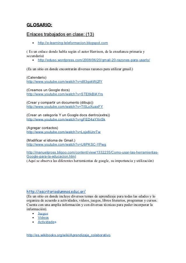 GLOSARIO:Enlaces trabajados en clase: (13)   •   http://e-learning-teleformacion.blogspot.com( Es un enlace donde habla se...