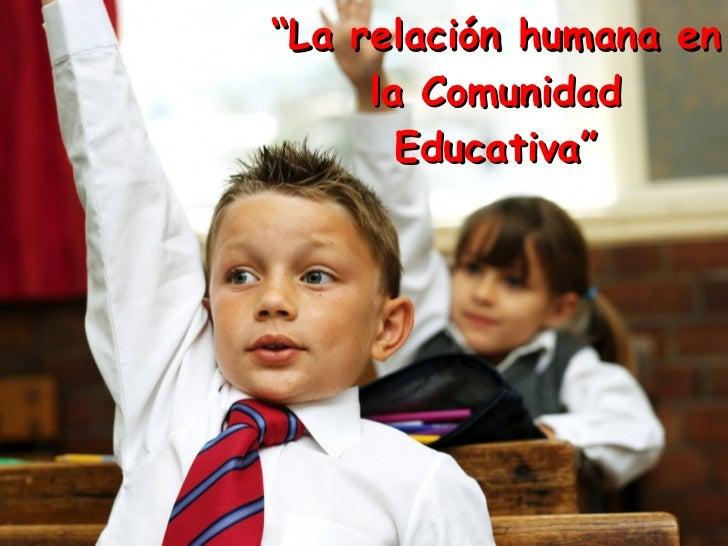 """"""" La relación humana en la Comunidad Educativa"""""""