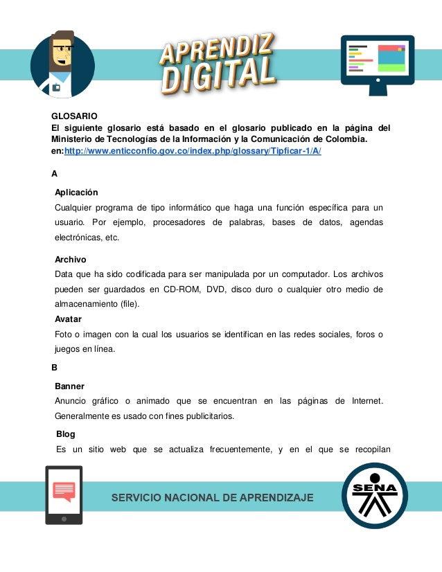 GLOSARIO El siguiente glosario está basado en el glosario publicado en la página del Ministerio de Tecnologías de la Infor...