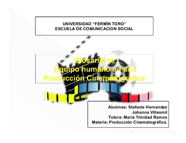 "UNIVERSIDAD ""FERMÍN TORO"" ESCUELA DE COMUNICACION SOCIAL Alumnas: Stefanie Hernandez Johanna Villasmil Tutora: Maria Trini..."