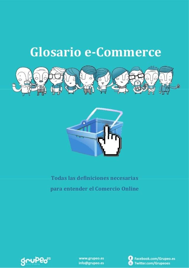 Glosarioe‐CommerceTodaslasdefinicionesnecesariasparaentenderelComercioOnline
