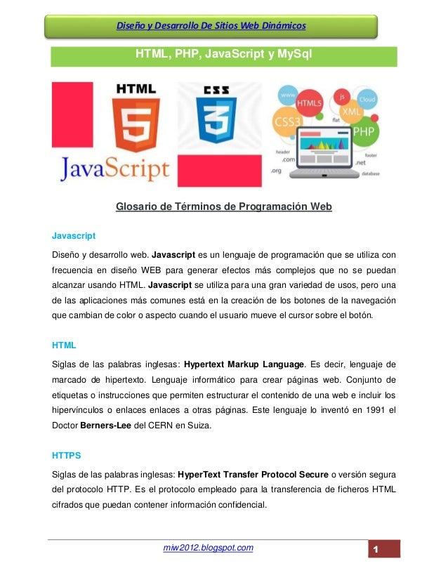 miw2012.blogspot.com 1 Diseño y Desarrollo De Sitios Web Dinámicos HTML, PHP, JavaScript y MySql Glosario de Términos de P...