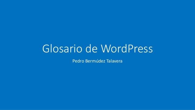 Glosario de WordPress Pedro Bermúdez Talavera