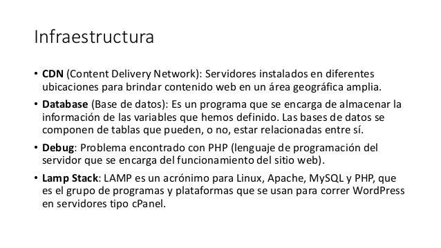 Infraestructura • CDN (Content Delivery Network): Servidores instalados en diferentes ubicaciones para brindar contenido w...