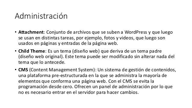 Administración • Attachment: Conjunto de archivos que se suben a WordPress y que luego se usan en distintas tareas, por ej...