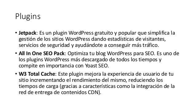 Plugins • Jetpack: Es un plugin WordPress gratuito y popular que simplifica la gestión de los sitios WordPress dando estad...