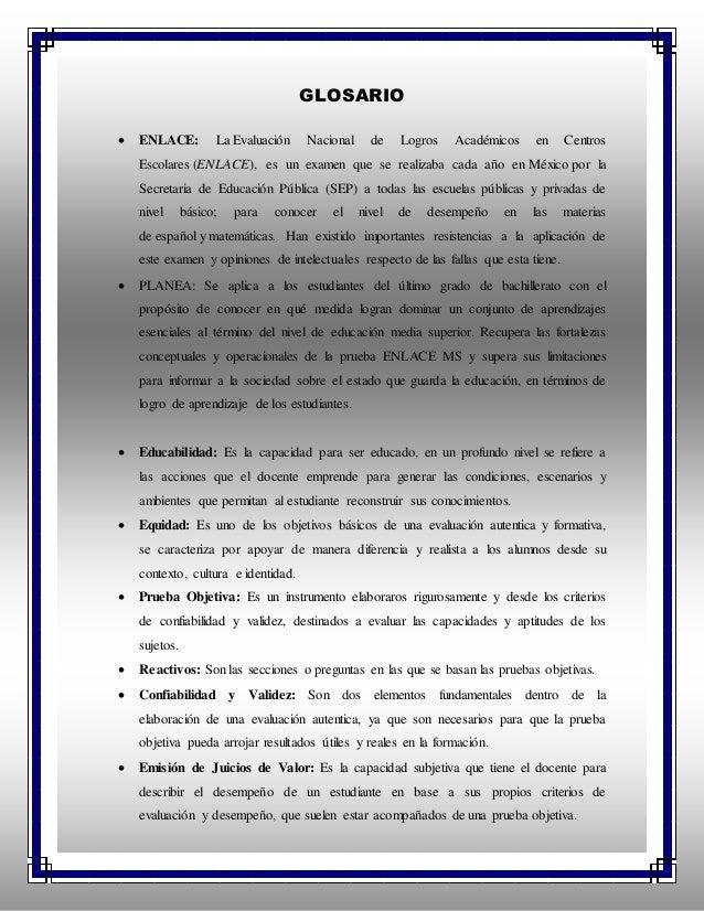 GLOSARIO  ENLACE: La Evaluación Nacional de Logros Académicos en Centros Escolares (ENLACE), es un examen que se realizab...