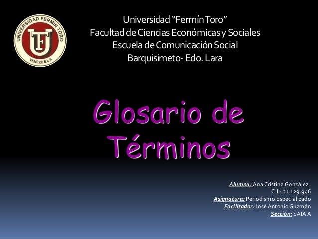 """Universidad""""FermínToro"""" FacultaddeCienciasEconómicasySociales EscueladeComunicaciónSocial Barquisimeto-Edo.Lara Glosario d..."""