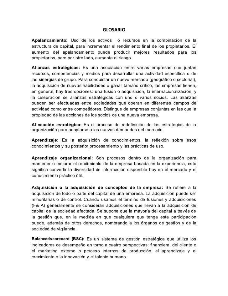 GLOSARIOApalancamiento: Uso de los activos o recursos en la combinación de laestructura de capital, para incrementar el re...