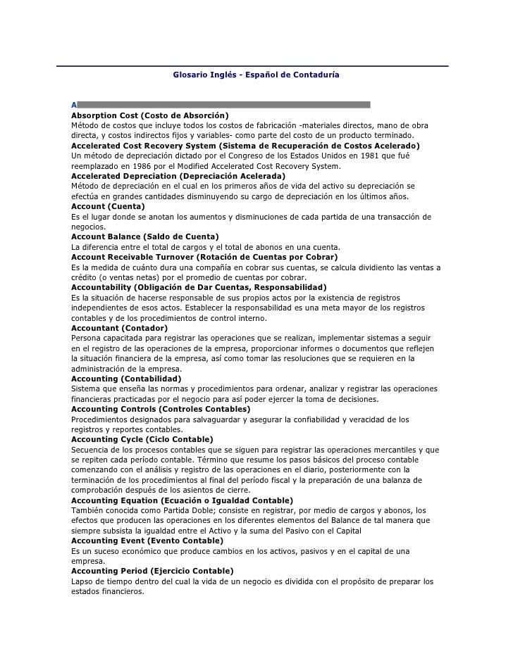 Glosario Inglés - Español de Contaduría   A Absorption Cost (Costo de Absorción) Método de costos que incluye todos los co...