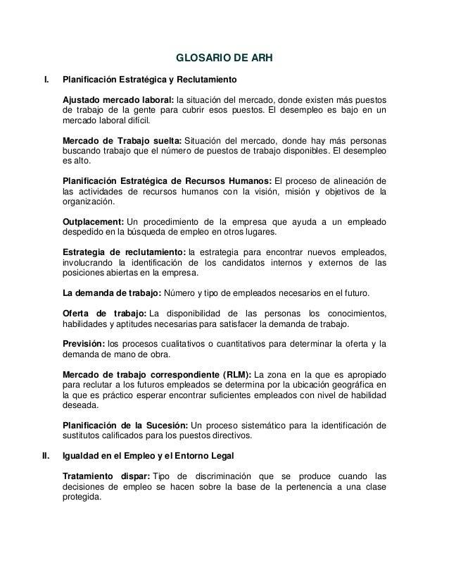 GLOSARIO DE ARH I. Planificación Estratégica y Reclutamiento Ajustado mercado laboral: la situación del mercado, donde exi...