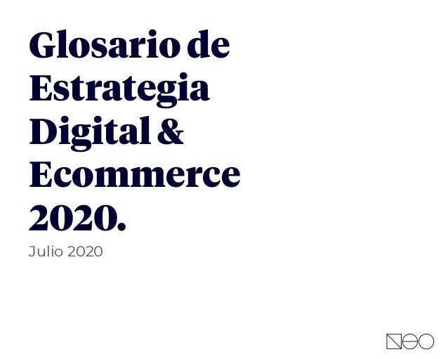 Glosario de Estrategia Digital & Ecommerce 2020. Julio 2020