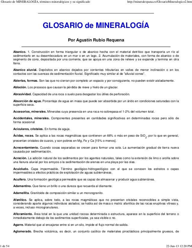 GLOSARIO de MINERALOGÍAPor Agustín Rubio RequenaAbanico. 1. Construcción en forma triangular o de abanico hecha con el mat...