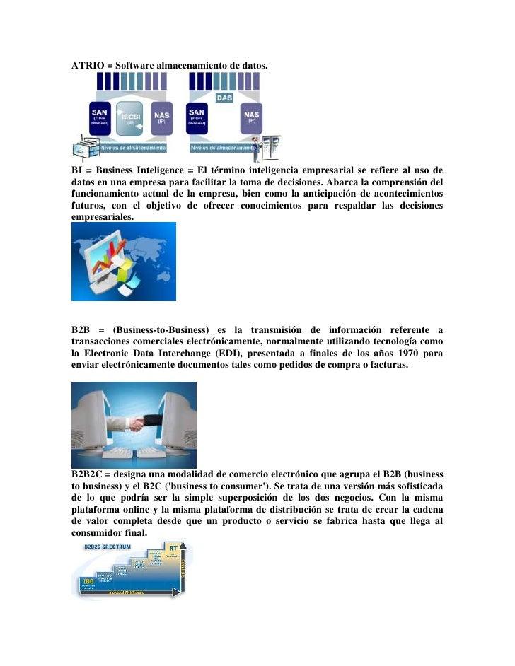 ATRIO = Software almacenamiento de datos. <br />BI = Business Inteligence = El término inteligencia empresarial se refiere...