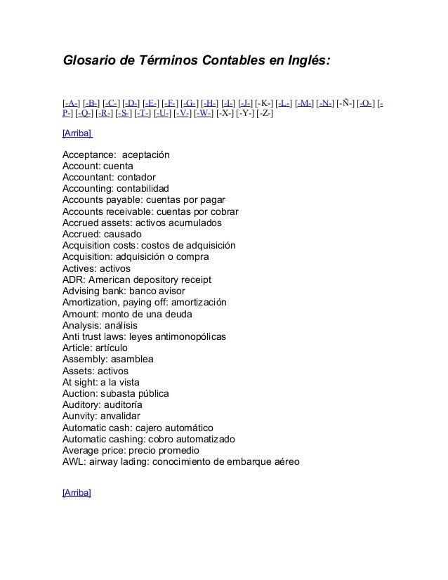Glosario de Términos Contables en Inglés: [-A-] [-B-] [-C-] [-D-] [-E-] [-F-] [-G-] [-H-] [-I-] [-J-] [-K-] [-L-] [-M-] [-...