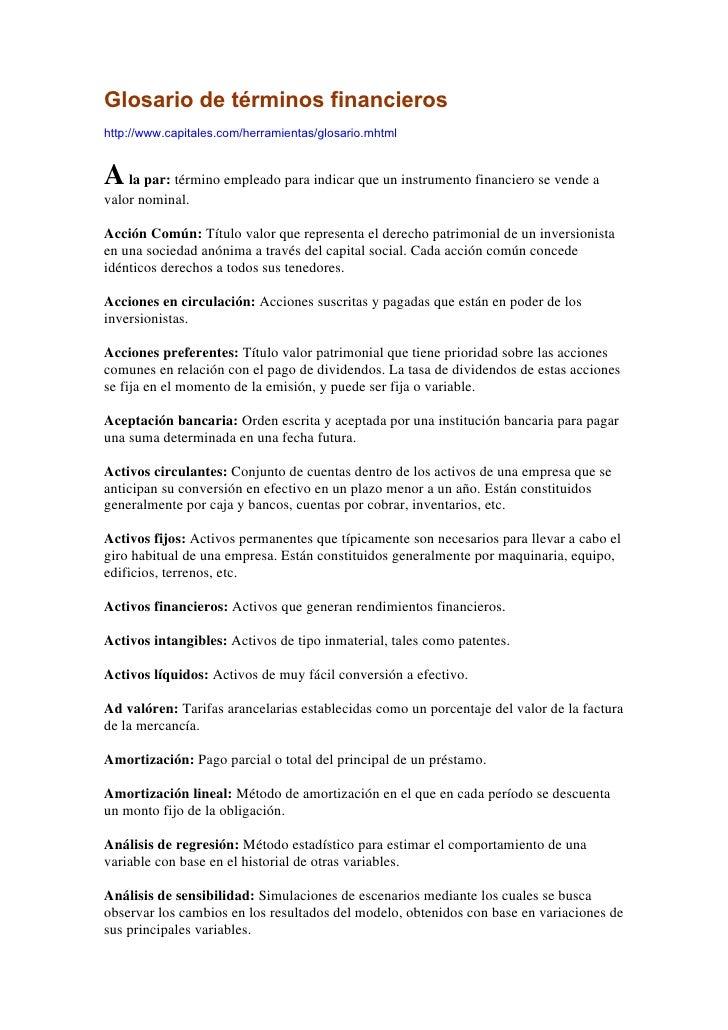 Glosario de términos financieros http://www.capitales.com/herramientas/glosario.mhtml   A la par: término empleado para in...