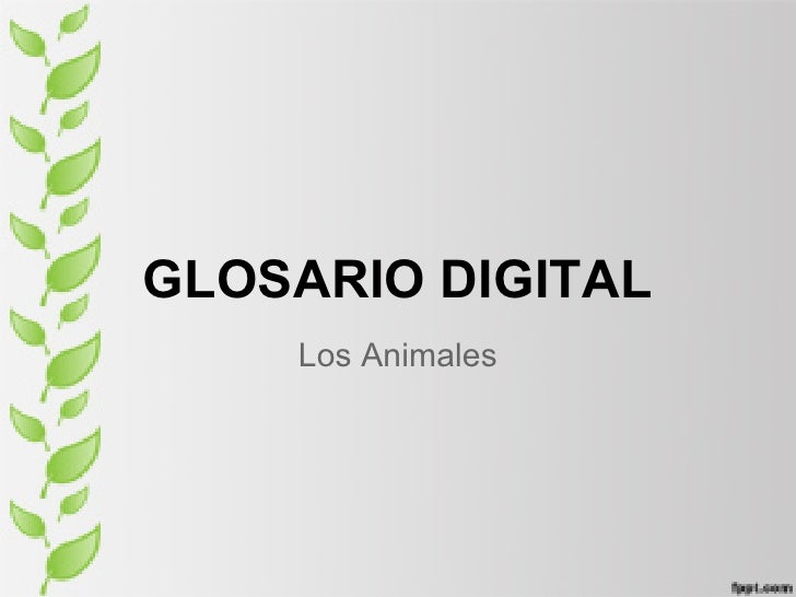 GLOSARIO DIGITAL    Los Animales