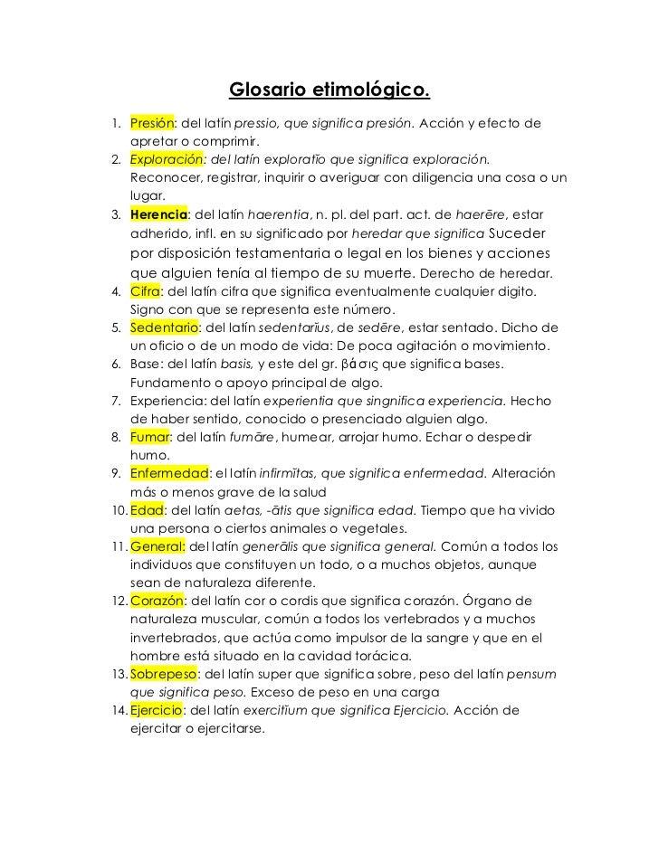 Glosario etimológico.1. Presión: del latín pressio, que significa presión. Acción y efecto de   apretar o comprimir.2. Exp...