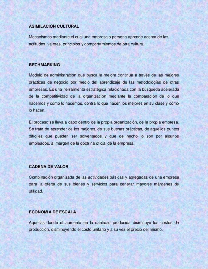 ASIMILACIÒN CULTURALMecanismos mediante el cual una empresa o persona aprende acerca de lasactitudes, valores, principios ...