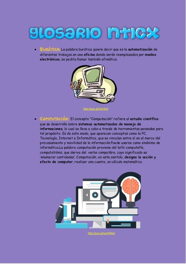 ● Burótica: La palabra burótica quiere decir que es la automatización de diferentes trabajos en una oficina donde se...